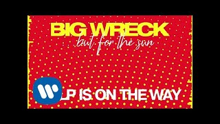 Big Wreck   Help Is On The Way (Official Audio)