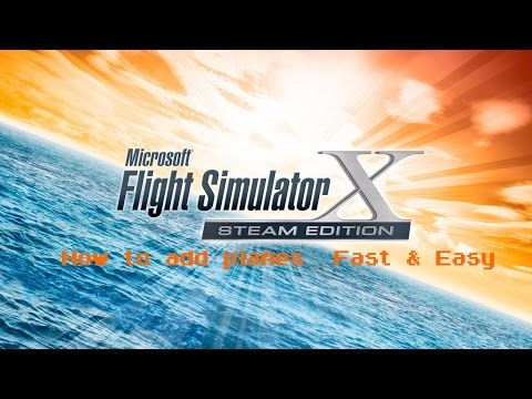 How to add planes to fsx fsx steam edition