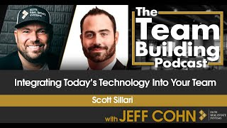 Integrating Today's Technology into your Team w/ Scott Sillari
