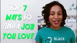 Job Search Strategies (TOP 7 WAYS TO FIND A JOB YOU LOVE)