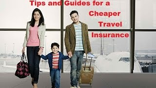 How To Find Cheaper Travel Insurance Policy
