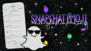 SNAPCHAT EMOJI AND GHOST MEANING