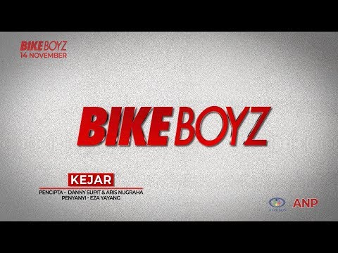 BIKEBOYZ - KEJAR Official Video Lirik