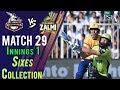 watch lahore Qalandars  Sixes   Peshawar Zalmi Vs lahore Qalandars    Match 29   16 March   HBL PSL 2018