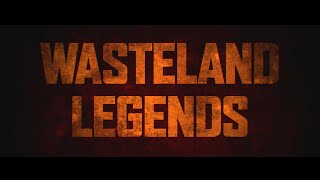 Wasteland Legends - the Movie