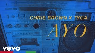 Chris Brown, Tyga – Ayo (Lyric Video)