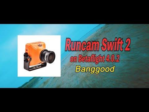 Runcam Swift2 with Betaflight 4.0.2
