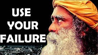 Sadhguru - Failure is a great blessing, that you can use !