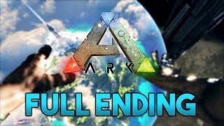 ARK: Survival Evolved Full Ending - Final Ascension