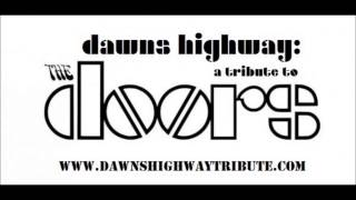 Love Her Madly--Dawns Highway: A Tribute to The Doors