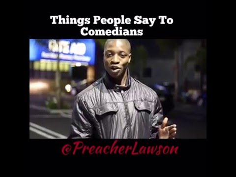 Things People Say To Comedians