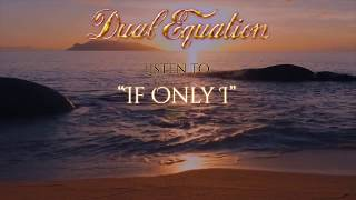 DUAL EQUATION - If only I