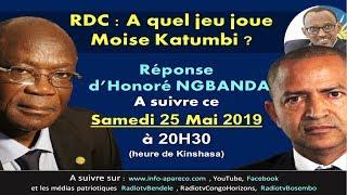 [DIRECT]  URGENT!!! A quel jeu joue Moise Katumbi ? Réponse d'Honoré NGBANDA Samedi 25 Mai 2019