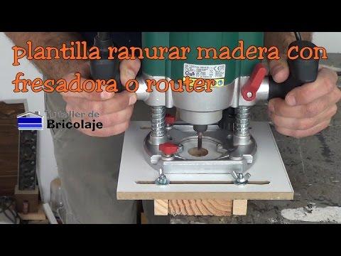 Plantilla ranurar o cajear madera con fresadora o router