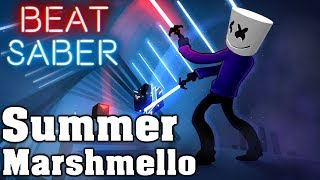 Beat Saber - Summer - Marshmello (custom song) | FC [Map by Tempex]