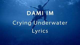 Dami Im   Crying Underwater Lyrics Video