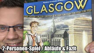 2-Personen-Spiel Glasgow (Lookout Spiele) - ab 10 Jahre - Abläufe und Fazit