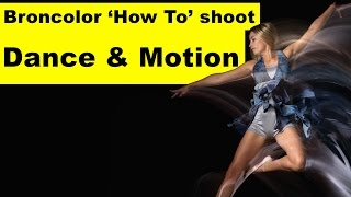 Broncolor - How To Shoot Dance With Motion Blur & Detail