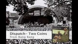 Dispatch - Two Coins