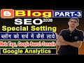 Blog ko Google Search me kaise Laye | Advance Blogger SEO Settings 2020 |New Blogger Interface |