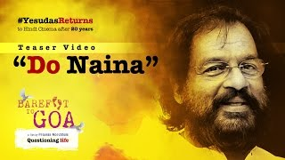 Do Naina - Song Video - Barefoot to Goa