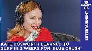 Kate Bosworth Learned To Surf In 3 Weeks For Blue Crush