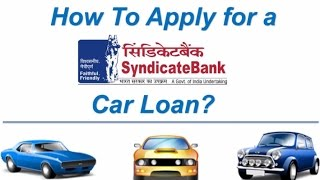 How to Apply for a Syndicate Bank Car Loan Online