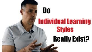 "Do ""Individual Learning Styles"" Really Exist?"
