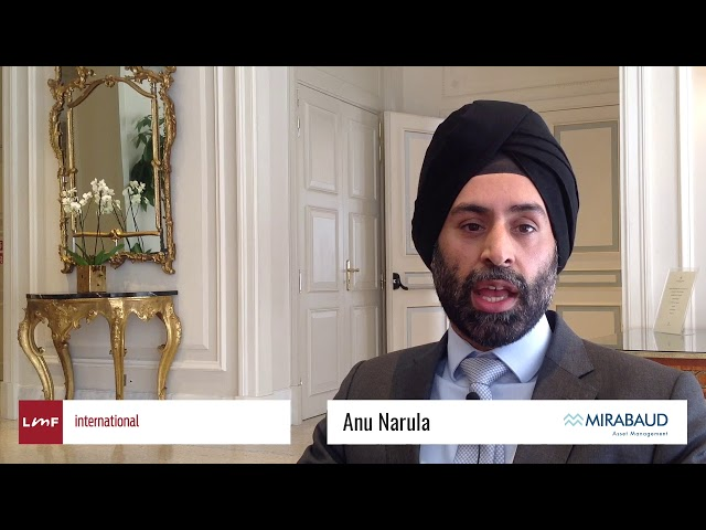 Investment approach - Anu Narula (Mirabaud AM)