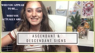 HOW YOU APPEAR VS. HOW YOU ACTUALLY ARE (ASCENDANT AND DESCENDANT SIGNS)