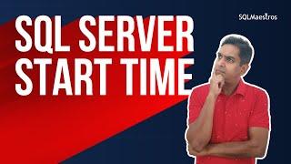 When Did SQL Server Start (Database Engine Start Time) by Amit Bansal