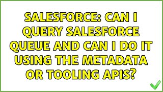 Salesforce: Can I query Salesforce Queue and can I do it using the metadata or tooling APIs?