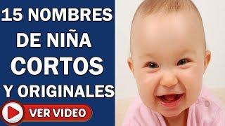 Nombres De Niña: 60 Nombres De Bebé Cortos Y Originales ¡LOS MEJORES! PARTE 1