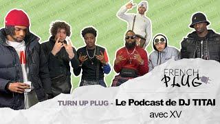 Le Podcast De Dj Titai Avec XV ( Changement De Nom, Les Pires Dossiers, Les Futures Collaborations )