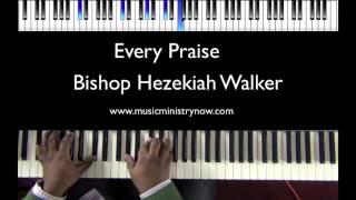 """Every Praise"" - Bishop Hezekiah Walker Piano Tutorial"
