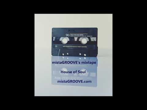 mistaGROOVE's mixtape: House of Soul (3rd February 2020)