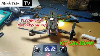 Chế Flycam Từ MJX Bugs 5w Pro➪Kit QAV250mm - Minh Tiến TV