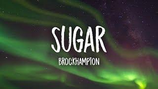 BROCKHAMPTON - SUGAR (Lyrics)