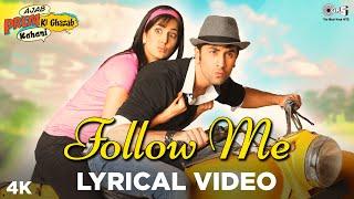 Follow Me Lyrical - Ajab Prem Ki Ghazab Kahani  Ranbir