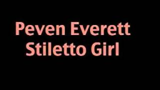 Peven Everett - Stiletto Girl