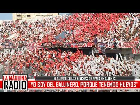 """""""""""YO SOY DEL GALLINERO..."""" (EL ALIENTO DE LOS HINCHAS EN QUILMES)"""" Barra: Los Borrachos del Tablón • Club: River Plate • País: Argentina"""