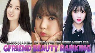 GFriend Beauty Ranking 2018 | Glass Bead Era to TFTMN Era | (MY OPINION)