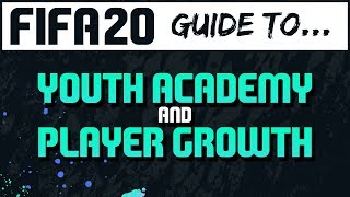 FIFA 20 Youth Academy and Player Growth | Career Mode Tutorial