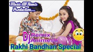 Rakhi Bandhan Special Dj Remix Dholki Mix Song Hindi Music Ab Remix Production Its Djanimesh