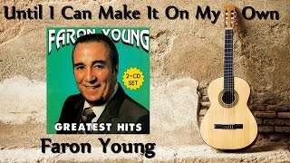 Faron Young - Until I Can Make It On My Own