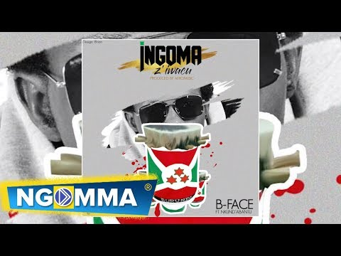 INGOMA Z'IWACU BY B FACE feat. NKUND'ABANTU (OFFICIAL AUDIO)