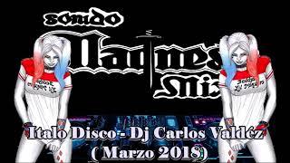 Italo Disco - Dj Carlos Valdez (Marzo 2018)