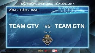 Vòng thăng hạng   Bảng A   Team GTN vs GameTV - Game 1