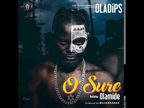 Oladips ft Olamide - O'Sure (Official Audio)