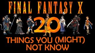 Final Fantasy X - 20 Things You Didn't Know (Spoilers)